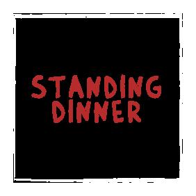 Standing Dinner